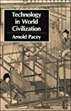 Pacey, Arnold: Technology in World Civilization: A Thousand-Year History