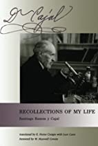 Recollections of My Life by Santiago Ramon y…