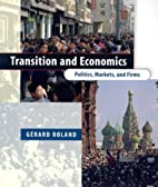 Transition and Economics: Politics, Markets,…