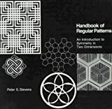 Peter S. Stevens: Handbook of Regular Patterns: An Introduction to Symmetry in Two Dimensions