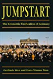 Sinn, Gerlinde: Jumpstart: The Economic Unification of Germany