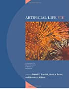 Artificial Life VIII: Proceedings of the…