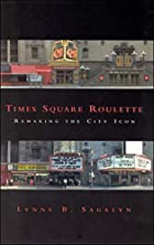 Times Square Roulette: Remaking the City…