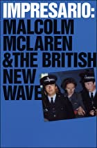 Impresario: Malcolm McLaren and the British…