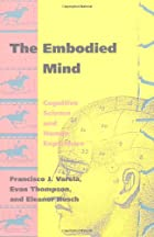The Embodied Mind: Cognitive Science and&hellip;