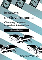 Markets or Governments : Choosing between…