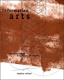 Wilson, Stephen: Information Arts: Intersections of Art, Science, and Technology