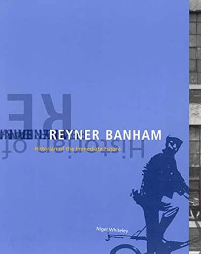reyner-banham-historian-of-the-immediate-future-mit-press