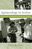 Agroecology in Action: Extending Alternative Agriculture through Social Networks