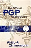 Zimmermann, Philip: The Official Pgp User&#39;s Guide