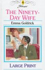 Goldrick, Emma: The Ninety-Day Wife