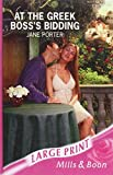 Porter, Jane: At the Greek Boss's Bidding (Romance Large)