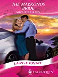 Reid, Michelle: The Markonos Bride (Mills & Boon Largeprint Romance)