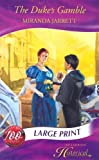 Jarrett, Miranda: The Duke's Gamble (Mills & Boon Historical Romance)