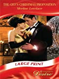 Lovelace, Merline: The CEO's Christmas Proposition (Mills & Boon Largeprint Desire)