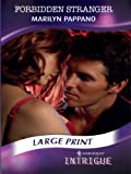 Marilyn Pappano: Forbidden Stranger (Mills & Boon Intrigue Largeprint) (Intrigue Large Print)