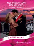 Donald, Robyn: The Virgin and His Majesty (Romance Large Print)