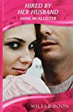 McAllister, Anne: Hired by Her Husband (Mills & Boon Hardback Romance)
