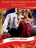 Lovelace, Merline: The Executive's Valentine Seduction (Mills & Boon Largeprint Desire)