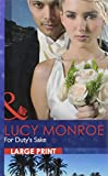 Monroe, Lucy: For Duty's Sake (Mills & Boon Largeprint Romance)