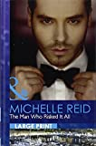 Reid, Michelle: The Man Who Risked It All