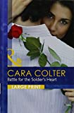 Colter, Cara: Battle for the Soldier's Heart (Mills & Boon Largeprint Romance)