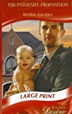 Lovelace, Merline: The Paternity Proposition (Harlequin Desire (Large Print))