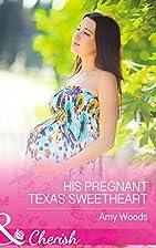 His Pregnant Texas Sweetheart (Peach Leaf,…