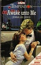Awake unto Me by Jenna Lee Joyce