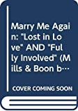 "Reid, Michelle: Marry Me Again: ""Lost in Love"" AND ""Fully Involved"" (Mills & Boon by Request)"