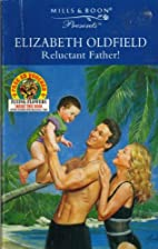 Reluctant Father! by Elizabeth Oldfield