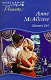 McAllister, Anne: Gibson's Girl (Presents S.)