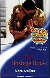 Walker, Kate: The Hostage Bride (Modern Romance)