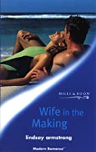 Wife in the Making by Lindsay Armstrong