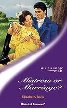 Mistress or Marriage? by Elizabeth Rolls