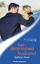 Her Determined Husband by Kathryn Ross