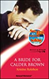 KRISTINE ROLOFSON: A Bride for Calder Brown (Sensual Romance)