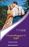 DEBORAH HALE: CARPETBAGGER'S WIFE (HISTORICAL ROMANCE S.)