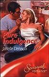 JANELLE DENISON: PURE INDULGENCE (SENSUAL ROMANCE S.)