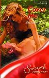 Bond, Stephanie: Cover Me (Sensual Romance)