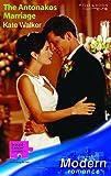 Walker, Kate: The Antonakos Marriage (Modern Romance)