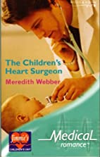 The Children Heart's Surgeon by Meredith…