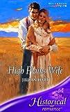 Jillian Hart: High Plains Wife (Historical Romance S.)