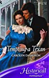 Carolyn Davidson: Tempting a Texan (Historical Romance S.)