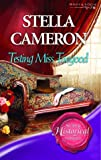 Cameron, Stella: Testing Miss Toogood (Super Historical Romance)