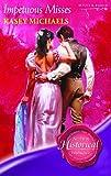 Kasey Michaels: Impetuous Misses (Super Historical Romance)