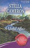 Stella Cameron: A Useful Affair (Super Historical Romance)