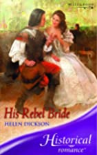 His Rebel Bride by Helen Dickson