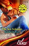 Raye, Kimberly: The Sex Solution (Blaze Romance)