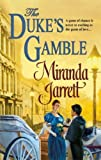 Miranda Jarrett: The Duke's Gamble (Historical Romance)